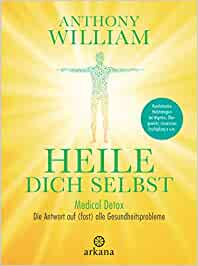 Anthony William, Heile dich selbst