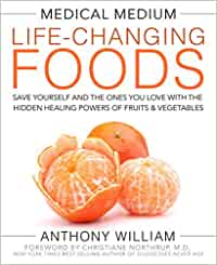 Anthony William, Life Changing foods
